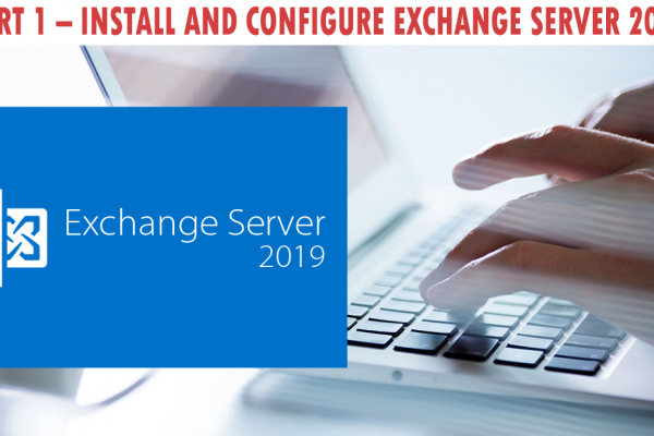 Install and Configure Exchange Server 2019-Part 1