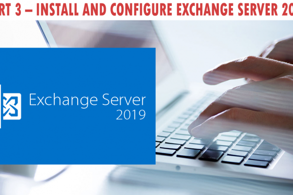 Install and Configure Exchange Server 2019-Part 3