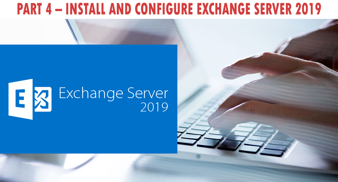 Install and Configure Exchange Server 2019-Part 4